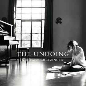 Steffany Gretzinger - The Undoing