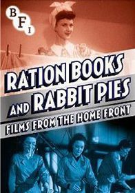 Ration Books and Rabbit Pies - Films from the Home Front