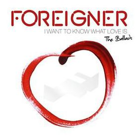 Foreigner - I Want To Know What Love Is - Ballads (CD)