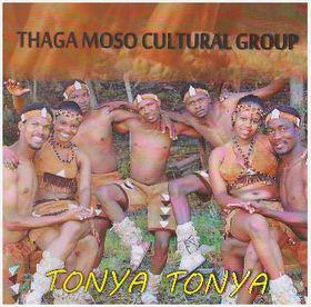 Thaga Moso Cultural Group - Tonya Tonya (CD)