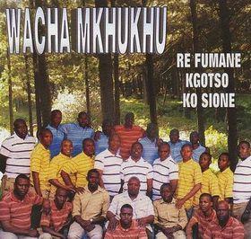 Wacha Mkhukhu - Re Fumane Kgots O Ko Sione (DVD)