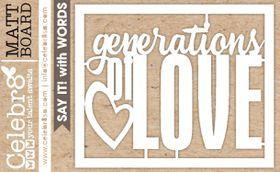 Celebr8 Matt Board Midi - Generations of Love