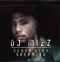 DJ Mizz-Never Stop Dreaming (CD)