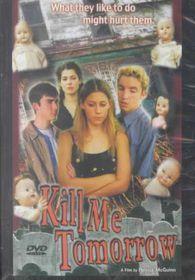 Kill Me Tommorrow - (Region 1 Import DVD)