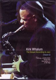 Whalum, Kirk - The Gospel According To Jazz (DVD)