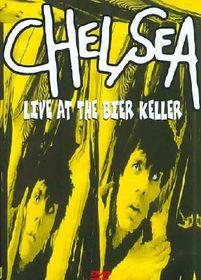 Chelsea - Live At The Bier Keller (DVD)