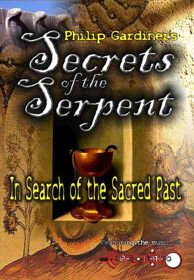 Secrets of the Serpent: In Search of the Sacred Past with Philip Gardiner - (Region 1 Import DVD)