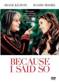 Because I Said So (2007) (DVD)