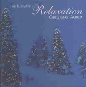Ultimate Relaxation Christmas Album - (Import CD)