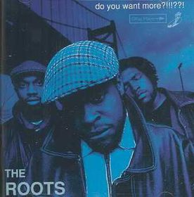 Roots - Do You Want More?!!!??! (CD)