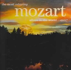 Most Relaxing Mozart Album In The World...Ever - Various Artists (CD)