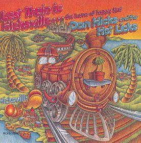 Dan Hicks - Last Train To Hicksville (CD)
