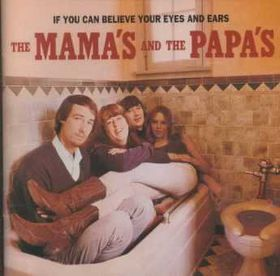 Mamas & Papas - If You Can Believe Your Eyes And Ears (CD)
