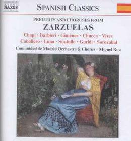 Zarzuelas - Preludes & Choruses (CD)