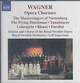 Wagner - Opera Choruses (CD)