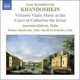 Khandoshkin Ivan Yevstafyevich - Virtuoso Music At The Court Of Catherine (CD)