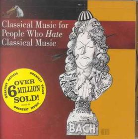 Classical Music For People Who Hate Classical - Various Artists (CD)