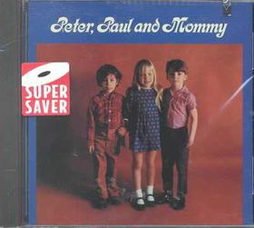 Peter, Paul & Mary - Peter, Paul & Mommy, Too (CD)