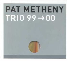 Pat Metheny - Trio 99 - 00 (CD)