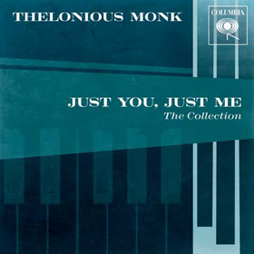 Monk Thelonious - Just You, Just Me - The Best Of Thelonious Monk (CD)