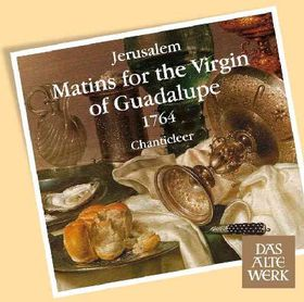 Chanticleer - Matins For The Virgin Of Gaudalupe (CD)