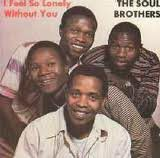 Soul Brothers - I Feel So Lonely Without You (CD)