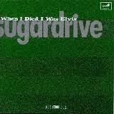 Sugardrive - When I Died I Was Elvis (CD)