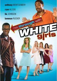 I'm Through with White Girls - (Region 1 Import DVD)