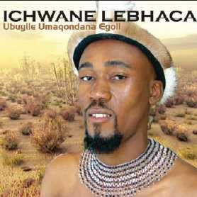 Ichwane Lebhaca - Ubuyile Umaqondana Egoli (CD)