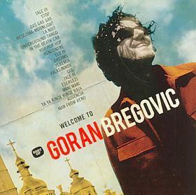Welcome to Bregovic:Best of Goran Bre - (Import CD)