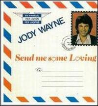 Jody Wayne - Send Me Some Loving (CD)