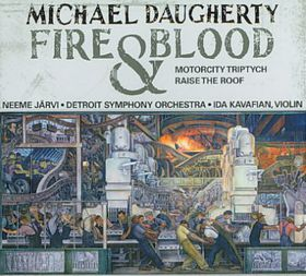 Daugherty, Michael - Fire And Blood - Motor City Triptych (CD)
