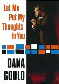 Dana Gould - Let Me Put My Thoughts In You - (Import DVD)