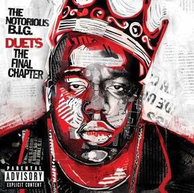 Notorious B.I.G. - Duets - The Final Chapter (CD)