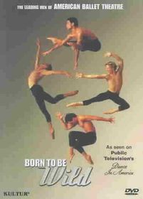Dance in America - Born to be Wild: The Leading Men of American Ballet Theatre - (Region 1 Import DVD)