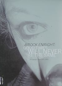 Brock Enright:Good Times Will Never B - (Region 1 Import DVD)