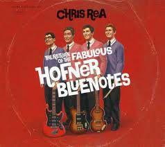 Chris Rea - The Return Of The Fabulous Hofner Bluenotes (CD)