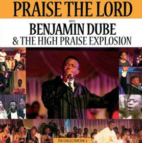 Benjamin Dube - Praise The Lord - The Collection Vol 1 (CD)