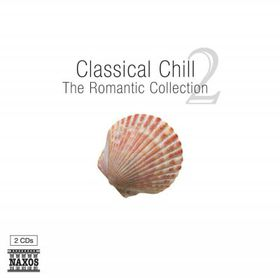 Classical Chill 2: Romantic Edition - Classical Chill 2: Romantic Edition (CD)