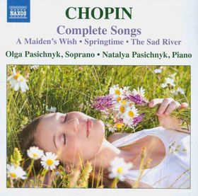 Chopin / Pasichnyk / Pasichnyk - Complete Songs: A Maiden's Wish / Springtime (CD)