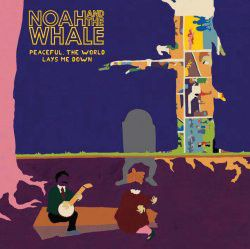 Noah and the Whale - Peaceful, The World Lays Me Down (CD)