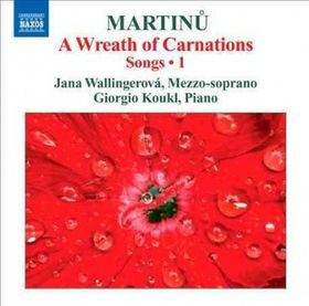 Martinu: Vocal Music Vol 1 - A Wreath Of Carnations - Songs Vol.1 (CD)