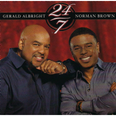 Gerald Albright & Norman Brown - 24/7 (CD)